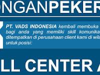 Lowongan Call Center Officer dan Sosial Media Officer di PT. VADS Indonesia - Semarang