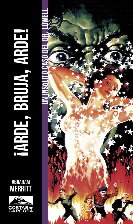 ¡Arde, Bruja, Arde!, de Abraham Merritt