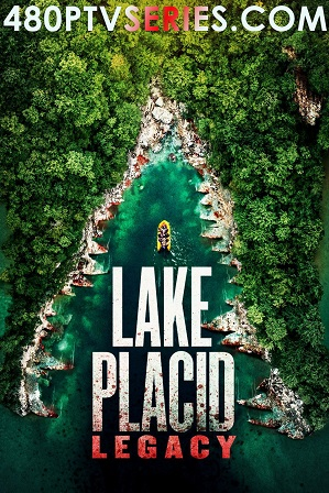 Download Lake Placid: Legacy (2018) 800MB Full Hindi Dual Audio Movie Download 720p Web-DL Free Watch Online Full Movie Download Worldfree4u 9xmovies