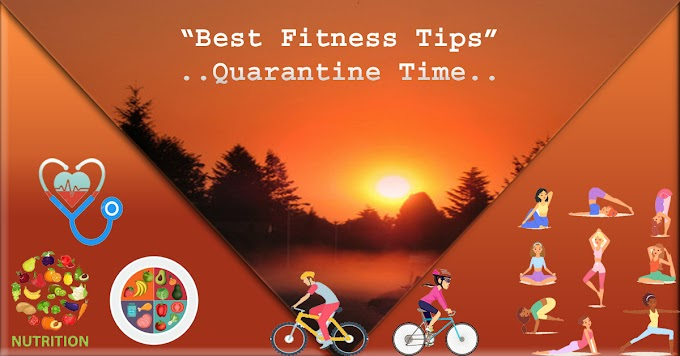 "If you want to stay healthy then adopt ""Best Fitness Tips in this Quarantine""."
