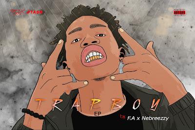 F.A X NEEBREEZZY - T R A P B O Y (EP)