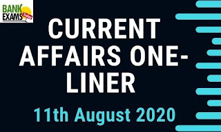 Current Affairs One-Liner: 11th August 2020