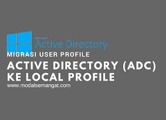 Migrasi User Profile Active Directory (ADC) ke Local Profile