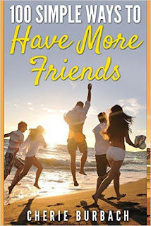 friendship, relationships, meeting people, have more friends, make friends book, simple ways to make friends, cherie burbach, 100 simple ways to have more friends