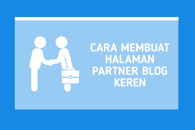 Cara Membuat Halaman Partner Blog Keren ala FaishalKC