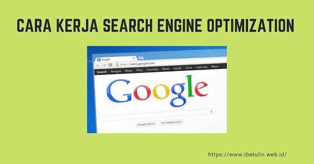 Cara Kerja Search Engine Optimization