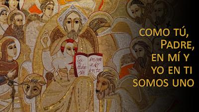 Evangelio según Juan (17, 20-26): Como tú Padre, en mi y Yo en Ti somos uno