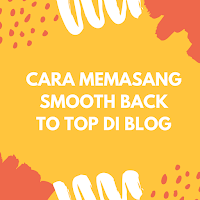 2 Style Dan Cara Memasang Smooth Back To Top di Template Blog 2017