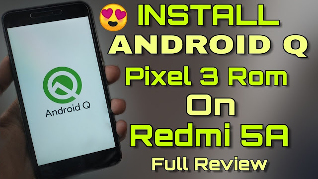 Cara Install Rom Android Q Redmi 5A