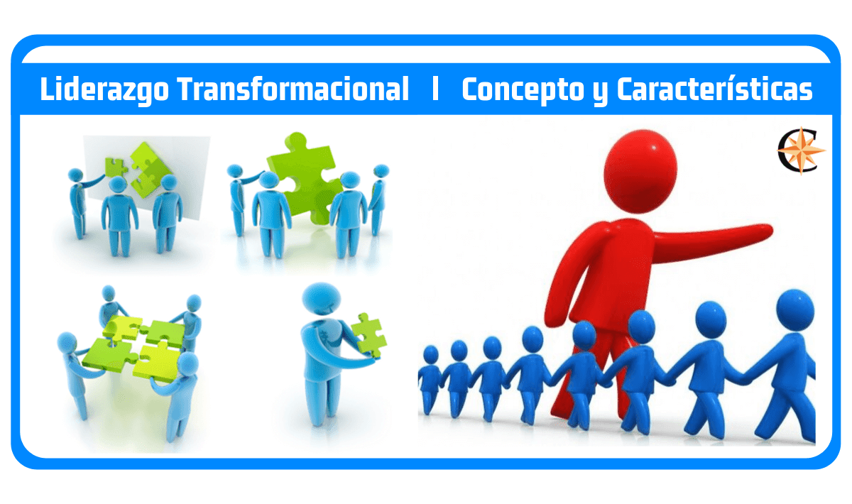 Liderazgo Transformacional - Concepto y Características