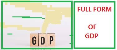 Top 10 Secret GDP Full Forms   Full Details of GDP?
