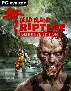 Dead Island Riptide Definitive Edition PC [Full] Español [MEGA]