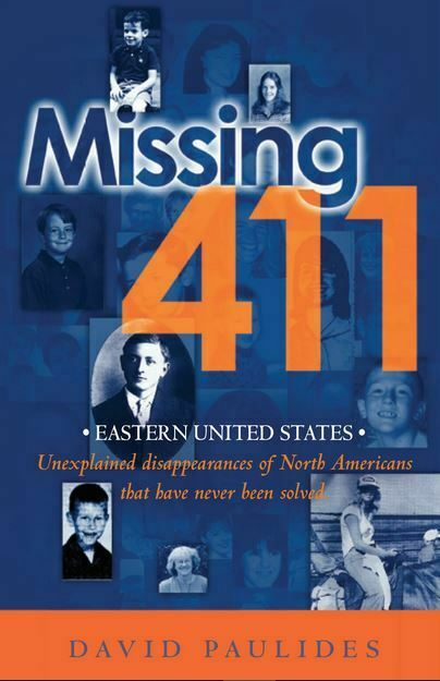 Missing 411 : North America and Beyond by David Paulides