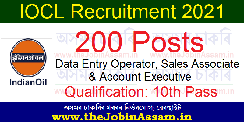 IOCL Recruitment 2021: Apply Online for 200 Data Entry Operator, Sales Associate & Account Executive Vacancy