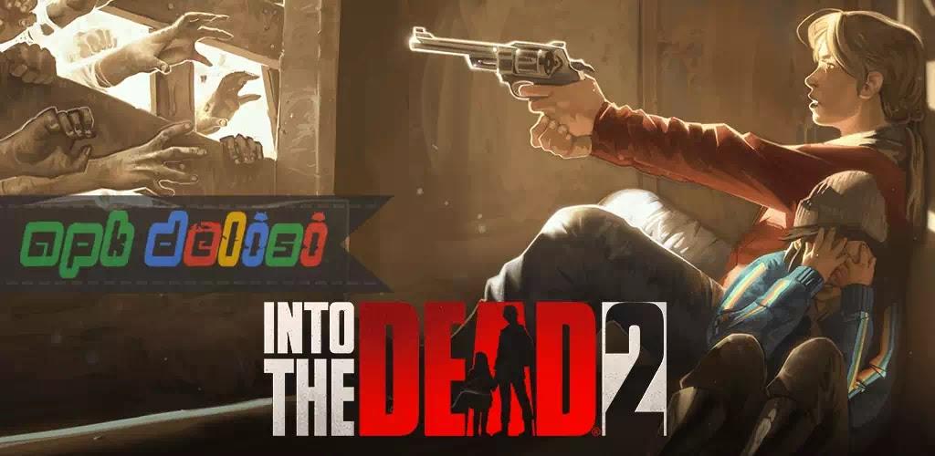 İnto the Dead 2 v1.27.0 MOD APK — MEGA HİLELİ