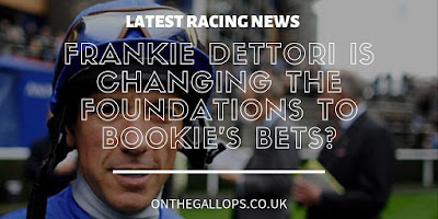 Frankie Dettori is Changing the Foundations to Bookie's Bets?