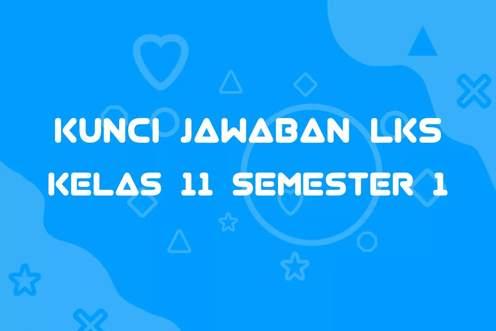 Kunci Jawaban Lks Intan Pariwara Kelas 11 Semester 1 Tahun 2020 2019 Masluki Com