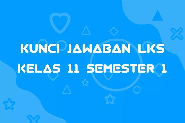 Kunci Jawaban LKS Intan Pariwara Kelas 11 Semester 1 Tahun 2020/2019