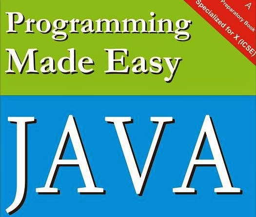Programming Made Easy: JAVA: ICSE SOLVED QUESTION PAPERS (2011)