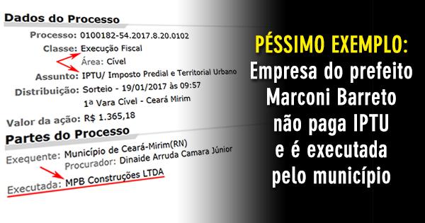 PÉSSIMO EXEMPLO: Empresa do prefeito Marconi Barreto não paga IPTU e é executada pelo município