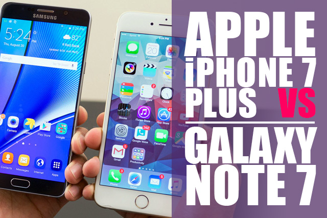 Apple iPhone 7 Plus vs Galaxy Note 7