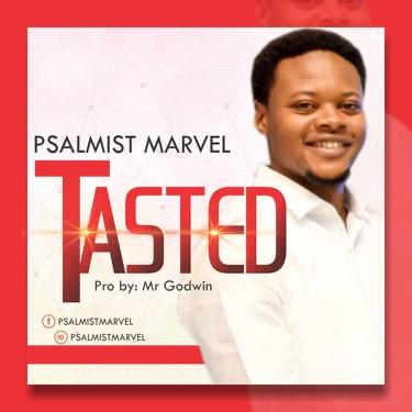 [Music] Tasted By Psalmist Marvel