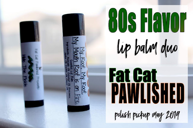 Fat Cat Pawlished 80s Flavor Lip Balm Duo | Polish Pickup May 2019