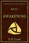 Awakening: Book I, by D.N.Frost. www.DNFrost.com/Awakening The first adventure from TotKW Books.