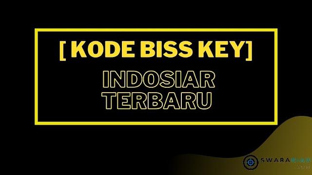 Cara Memasukkan Kode Biss key Indosiar Terbaru