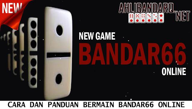 CARA DAN PANDUAN BERMAIN BANDAR66 ONLINE
