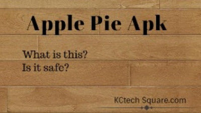 Apple Pie Apk – What is this? Is it safe?