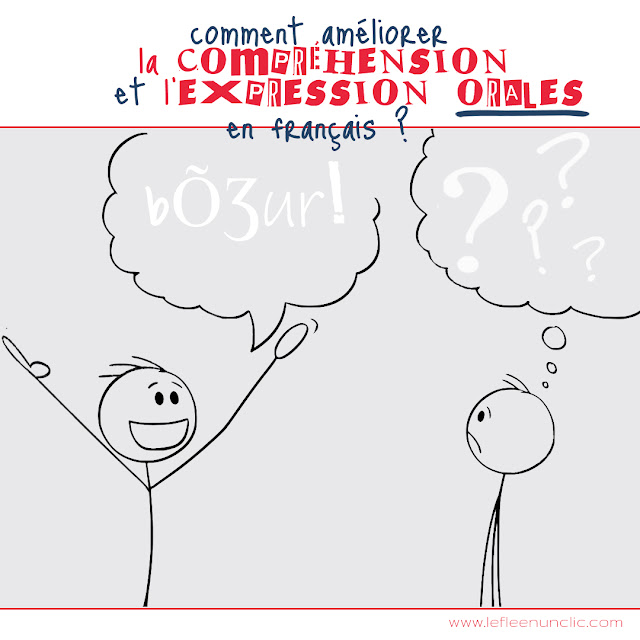 Comment améliorer la compréhension et l'expression orales, conseils, français, fle, le FLE en un 'clic'