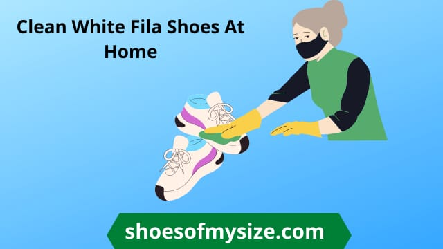 Clean White Fila Shoes At Home
