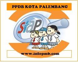 Penerimaan Peserta Didik Baru Online Kota Palembang Pendaftaran PPDB Kota Palembang 2019/2020