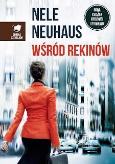 """""""Wśród rekinów"""" Nele Neuhaus"""