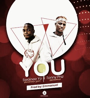 Music: Swainee Yo ft Tonny Phiz - You