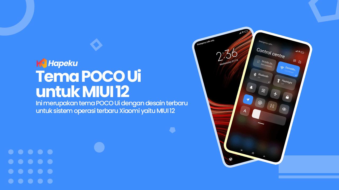 Download Tema POCO Ui untuk MIUI 12 Terbaru
