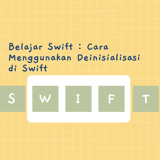 Cara Menggunakan Deinisialisasi di Swift