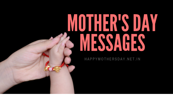 Best happy Mothers Day messages- Mothers day messages for moms