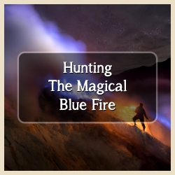 Hunting Magical Blue Fire