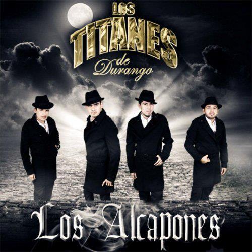 Titanes De Durango - Los Alcapones (2012) (Tracklist + Cover)