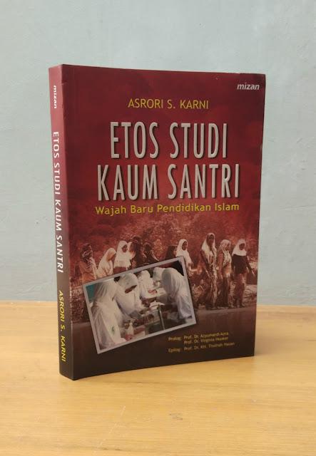 ETOS STUDI KAUM SANTRI, Asrori S. Karni