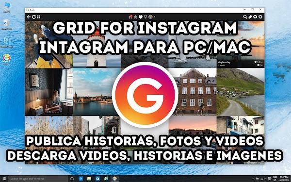 Instagram For PC, Grid for Instagram 5.4 Full (Publica/Descarga Fotos, Videos y Historias)