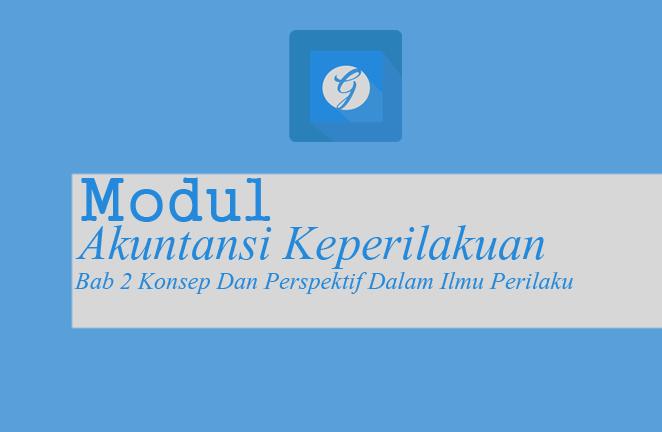 Download Modul Akuntansi Keperilakuan BAB 2 Konsep Dan Perspektif Dalam Ilmu Perilaku PDF