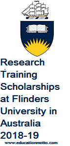 Research Training Scholarships at Flinders University in Australia 2018-19, Master & PhD Scholarship, Eligibility Criteria, Description, Deadline, Application Procedure