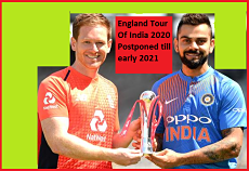 England ODI and T20 Series, Tour of India 2020 Postponed Till Early 2021 !! England tour of India 2020