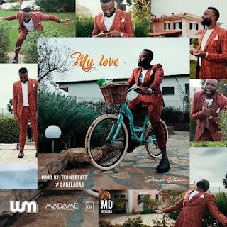 Preto Show - My Love (Prod. Teo No Beatz) (R&B) [Download 2019 ]