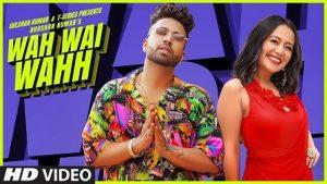 Wah Wai Wahh Lyrics  Neha Kakkar | Sukhe Muzical Doctorz | Jaani | Bhushan Kumar - Sukh-E Muzical Doctorz, Neha Kakkar Lyrics