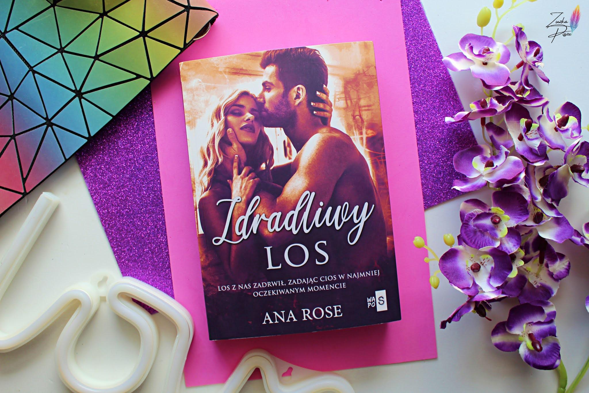 """Ana Rose """"Zdradliwy los"""" - recenzja książki"""