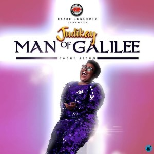 Judikay - Man Of Galilee Lyrics